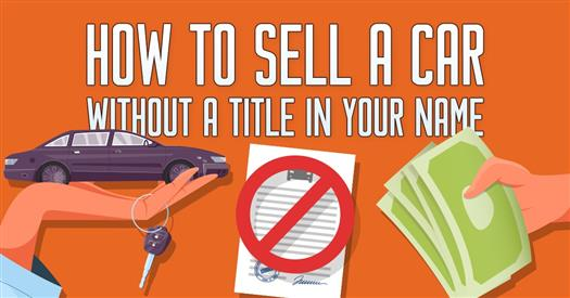 how to sell a car without a title in your name