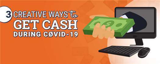 3-Creative-Ways-to-Get-Cash-During-COVID-19