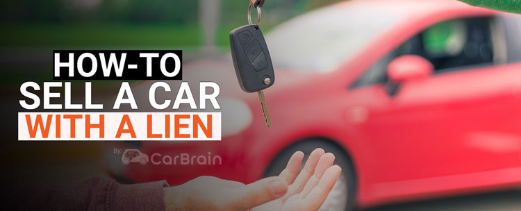 how-to-sell-a-car-with-a-lien